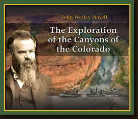 The Exploration of the Canyons of the Colorado by John Wesley Powell