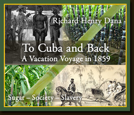 To Cuba and Back by Richard Henry Dana