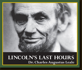 Lincoln's Last Hours by Dr. Charles Augustus Leale
