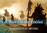 A Tour On the Prairies by Washington Irving